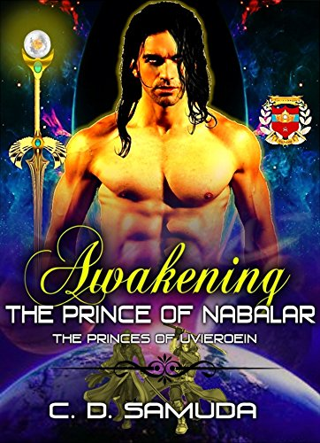 Book Cover: Awakening: The Prince of Nabalar (Princes of Uvieroein Book 1) by C. D. Samuda