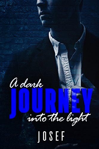 Book Cover: A Dark Journey into the Light byJosef