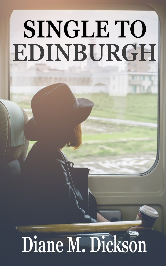 Single to Edinburgh by Diane Dickson