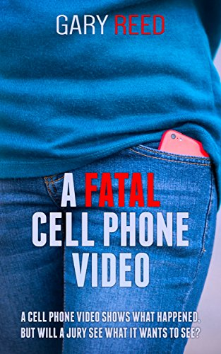 Book Cover: A Fatal Cell Phone Video by Gary Reed