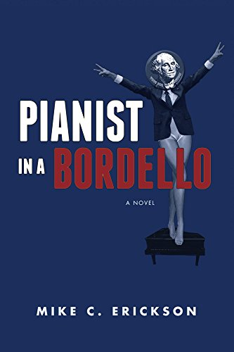 Book Cover: Pianist in a Bordello by Mike C. Erickson