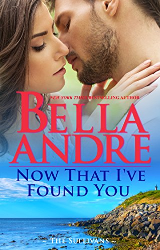 Book Cover: Now That I've Found You by Bella Andre