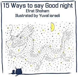 Book Cover: 15 Ways To Say Good Night by Efrat Shoham