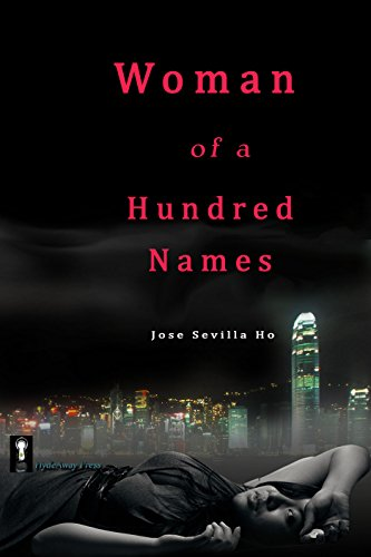 Book Cover: Woman of a Hundred Names by Jose Sevilla Ho