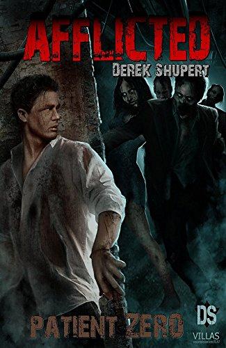 Book Cover: Afflicted: Patient Zero byDerek Shupert