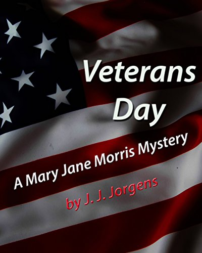 Book Cover: Veterans Day.  A Mary Jane Morris Mystery by J. J. Jorgens