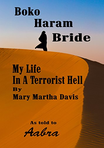 Book Cover: Boko Haram Bride: My Time in a Terrorist Hell by Mary Martha Davis