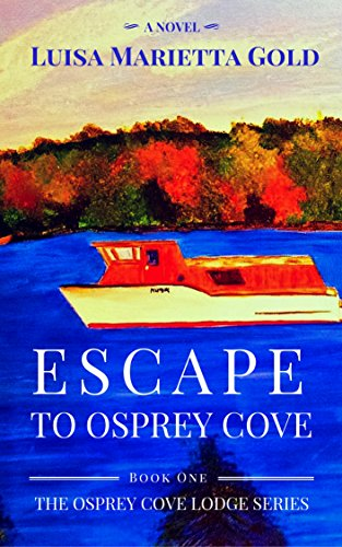 Book Cover: Escape to Osprey Cove by Luisa Marietta Gold