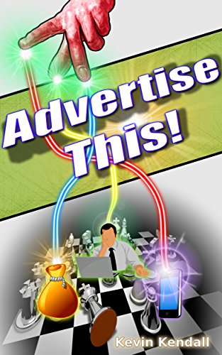 Book Cover: Advertise This! by Kevin Kendall
