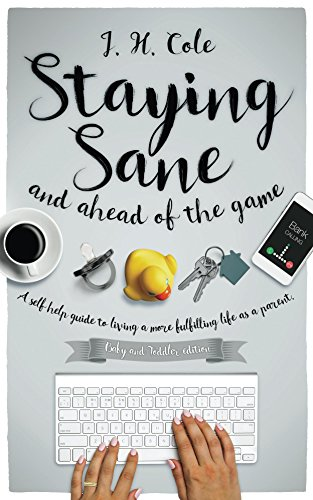 Book Cover: Staying Sane and Ahead of the Game by J.H Cole