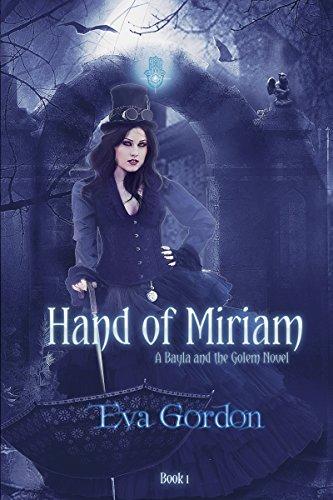 Book Cover: Hand of Miriam, A Bayla and the Golem Novel by Eva Gordon
