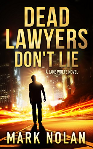 Book Cover: Dead Lawyers Don't Lie by Mark Nolan