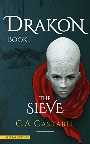 Book Cover: Drakon Book I: The Sieve by C.A. CASKABEL