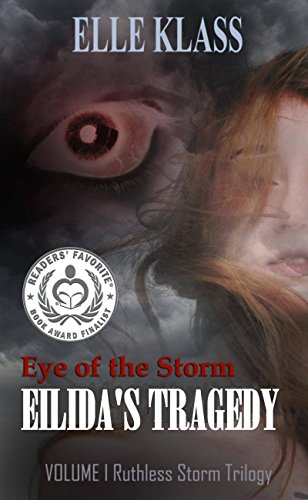Book Cover: Eye of the Storm Eilida's Tragedy by Elle Klass