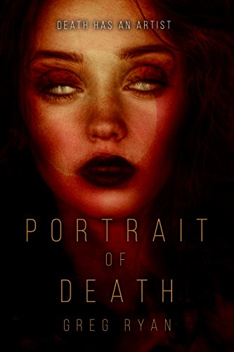 Book Cover: Portrait of Death by Greg Ryan
