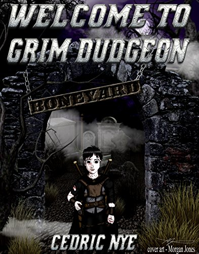 Book Cover: Welcome to Grim Dudgeon by Cedric Nye