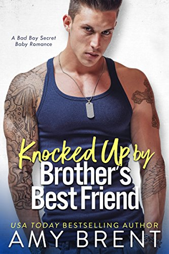 Book Cover: Knocked Up by Brother's Best Friend by Amy Brent