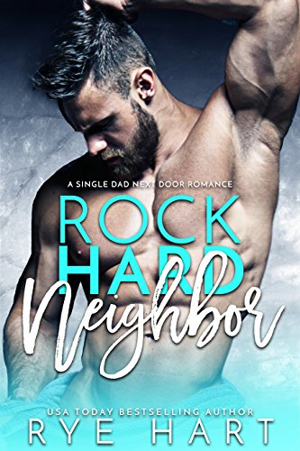 Book Cover: Rock Hard Neighbor by Rye Hart