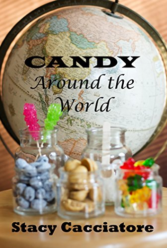 Book Cover: Candy Around the World by Stacy Cacciatore