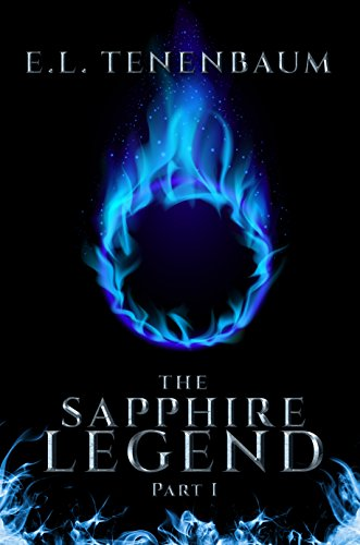 Book Cover: The Sapphire Legend, Part I by E. L. Tenenbaum