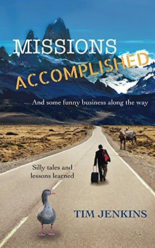 "Book Cover: ""Missions Accomplished and some funny business along the way"" by Tim Jenkins"