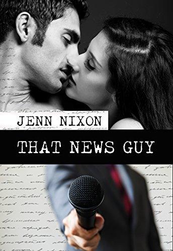 Book Cover: That News Guy byJenn Nixon