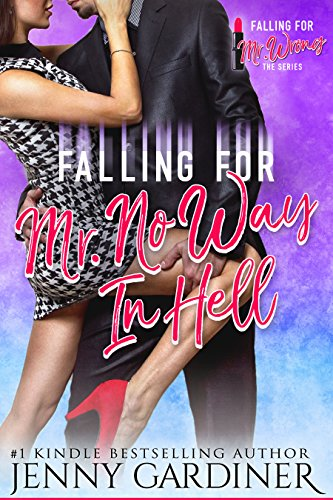 Book Cover: Falling for Mr. No Way In Hell byJenny Gardiner
