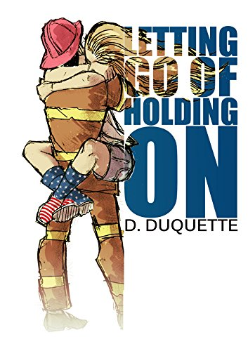 Book Cover: Letting Go of Holding On byD. Duquette