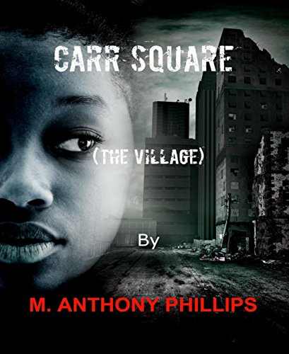 Book Cover: Carr Square (The Village) bym. anthony phillips