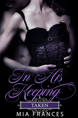 Book Cover: IN HIS KEEPING: TAKEN by Mia Frances