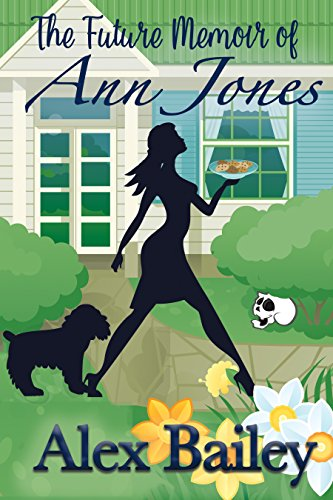 Book Cover: The Future Memoir of Ann Jones by Alex Bailey