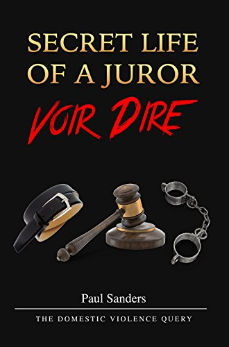 Secret Life of a Juror by Paul Sanders