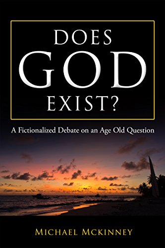 Does God Exist - Michael McKinney