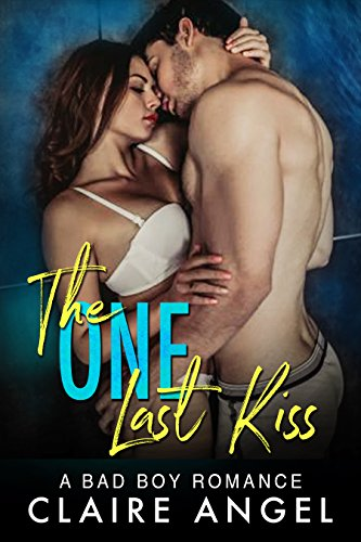 The One Last Kiss by Claire Angel