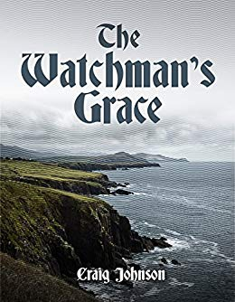 The Watchmans Grace by Craig Johnson