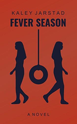 Fever Season by Kaley Jarstad
