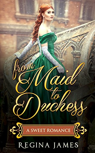 From Maid to Duchess by Regina James