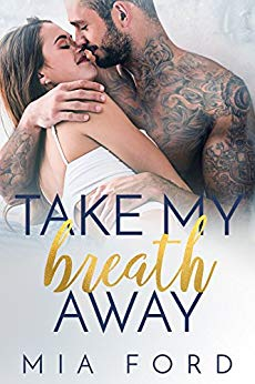 Take my breath away by Mia Ford