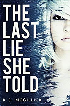 The last lie she told by K. J. McGillick