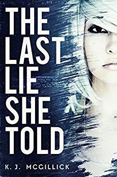 The last lie she told by K. J. McGillick