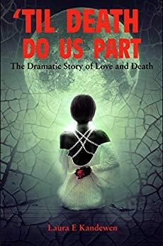 'Til death do us part by Laura E. Kandewen