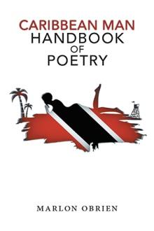 Caribbean Man Handbook of Poetry by Marlon Obrien