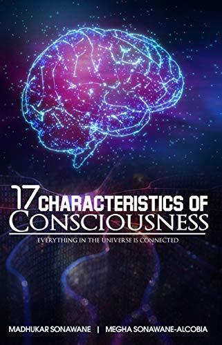 Characteristics of Consciousness by Megha Sonowane Alcobia and Madhukar Sonawane