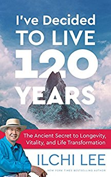 I've decided to live 120 years by Ilchi Lee