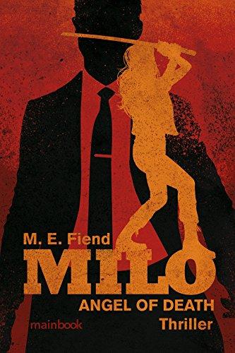 Milo - ANGEL OF DEATH Thriller by M. E. Fiend