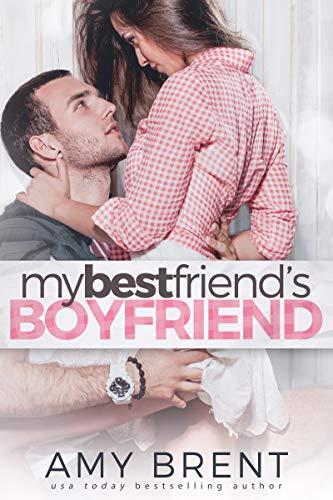 My Best Friend's Boyfriend by Amy Brent