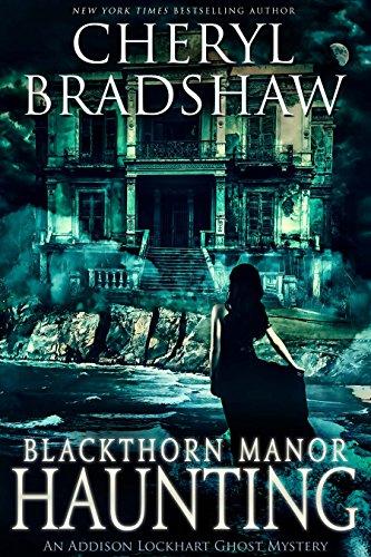 Blackthorn Manor Haunting (Addison Lockhart Book 3) by Cheryl Bradshaw