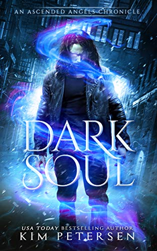Dark Soul (An Ascended Angels Chronicle) by Kim Petersen