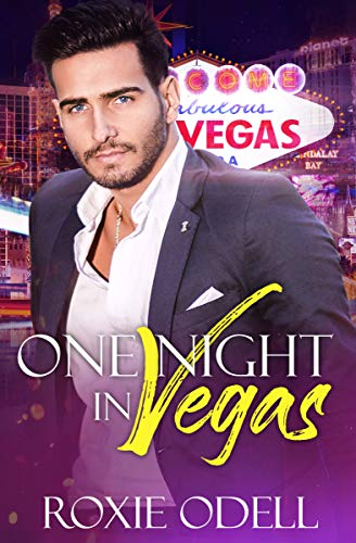 One Night in Vegas A Bad Boy Taboo Love Story by Roxie Odell.jpg