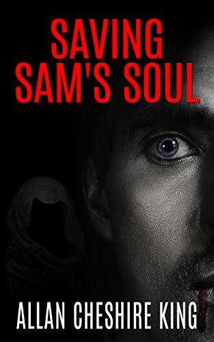 Saving Sam's Soul by Allan Cheshire King